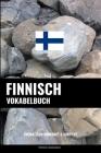 Finnisch Vokabelbuch: Thematisch Gruppiert & Sortiert Cover Image