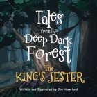 Tales from The Deep Dark Forest: The King's Jester Cover Image