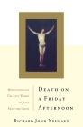 Death On A Friday Afternoon: Meditations On The Last Words Of Jesus From The Cross Cover Image