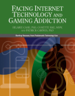 Facing Internet Technology and Gaming Addiction: A Gentle Path to Beginning Recovery from Internet and Video Game Addiction Cover Image