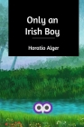 Only an Irish Boy Cover Image