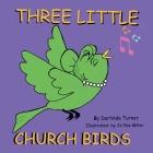 Three Little Church Birds Cover Image
