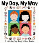 My Day, My Way: Lift-the-Flap Book w/ Poster Cover Image