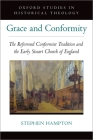 Grace and Conformity: The Reformed Conformist Tradition and the Early Stuart Church of England Cover Image