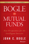 Bogle on Mutual Funds: New Perspectives for the Intelligent Investor (Wiley Investment Classics) Cover Image