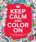 Zendoodle Coloring Presents Keep Calm and Color On: 75 Stress-Relieving Designs for Trying Times Cover Image