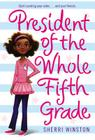 President of the Whole Fifth Grade (President Series #1) Cover Image