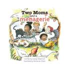 Two Moms and a Menagerie Cover Image