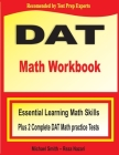 DAT Math Workbook: Essential Learning Math Skills Plus Two Complete DAT Math Practice Tests Cover Image