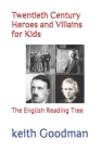 Twentieth Century Heroes and Villains for Kids: The English Reading Tree Cover Image