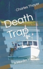 Death Trap: A Murder Mystery Cover Image