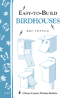 Easy-to-Build Birdhouses: Storey's Country Wisdom Bulletin A-212 Cover Image