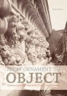 From Ornament to Object: Genealogies of Architectural Modernism Cover Image