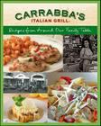 Carrabba's Italian Grill: Recipes from Around Our Family Table Cover Image