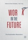 Work in the Future: The Automation Revolution Cover Image
