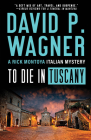 To Die in Tuscany (Rick Montoya Italian Mysteries #7) Cover Image