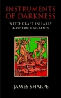 Instruments of Darkness: Witchcraft in Early Modern England Cover Image