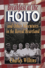 Breakfast at the Hoito: And Other Adventures in the Boreal Heartland Cover Image