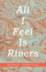 All I Feel Is Rivers: Dervish Essays Cover Image
