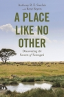 A Place Like No Other: Discovering the Secrets of Serengeti Cover Image