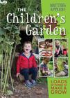 The Children's Garden: Loads of Things to Make and Grow Cover Image