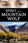 Spirit of a Mountain Wolf Cover Image