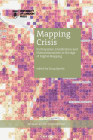 Mapping Crisis: Participation, Datafication and Humanitarianism in the Age of Digital Mapping (HRC series) Cover Image