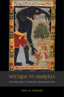 Witness to Marvels: Sufism and Literary Imagination (Islamic Humanities #2) Cover Image