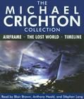 The Michael Crichton Collection: Airframe, the Lost World, and Timeline Cover Image