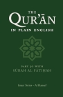 The Qur'an in Plain English: Part 30 with Surah Al-Fatihah Cover Image