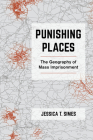 Punishing Places: The Geography of Mass Imprisonment Cover Image