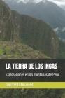 La Tierra de Los Incas: Exploraciones en las montañas del Perú Cover Image