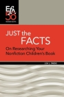 Just the Facts: On Researching Your Nonfiction Children's Book Cover Image