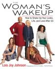 The Woman's Wakeup: How to Shake Up Your Looks, Life, and Love After 50 Cover Image
