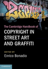 The Cambridge Handbook of Copyright in Street Art and Graffiti Cover Image