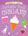 Fantastic Food Origami Cover Image