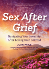 Sex After Grief: Navigating Your Sexuality After Losing Your Beloved Cover Image