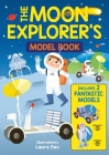 The Moon Explorer's Model Book: Includes 2 Fantastic Models Cover Image