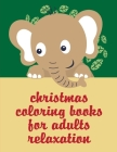 Christmas Coloring Books For Adults Relaxation: coloring pages with funny images to Relief Stress for kids and adults Cover Image