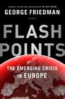 Flashpoints: The Emerging Crisis in Europe Cover Image