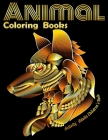 Animal Coloring Books Activity Adults Children's Book: Cool Adult Coloring Book with Horses, Lions, Elephants, Owls, Dogs, and More! Cover Image