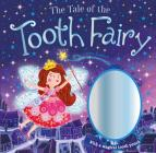 The Tale of the Tooth Fairy: With a magical tooth pouch Cover Image