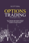 Options Trading Strategies 2021: Day Trading And Swing Trading Techniques Including The Best Secrets To Make Money Cover Image