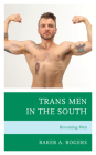 Trans Men in the South: Becoming Men Cover Image