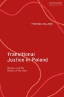 Transitional Justice in Poland: Memory and the Politics of the Past Cover Image