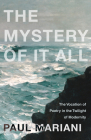 The Mystery of It All: The Vocation of Poetry in the Twilight of Modernity Cover Image