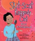 Skit-Scat Raggedy Cat: Ella Fitzgerald Cover Image