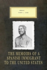 Memoirs Joseph L. Lopez: The Memoirs of a Spanish Immigrant to the United States Cover Image