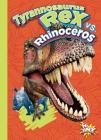 Tyrannosaurus Rex vs. Rhinoceros (Versus!) Cover Image