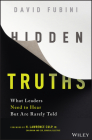 Hidden Truths: What Leaders Need to Hear But Are Rarely Told Cover Image